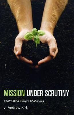Mission Under Scrutiny: Confronting Current Challenges (Paperback)
