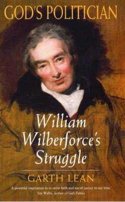 God's Politician: William Wilberforce's Struggle (Paperback)