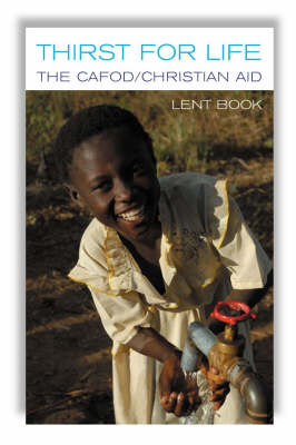 Thirst for Life 2008: CAFOD/Christian Aid Lent Book (Paperback)