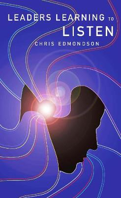 Leaders Learning to Listen (Paperback)