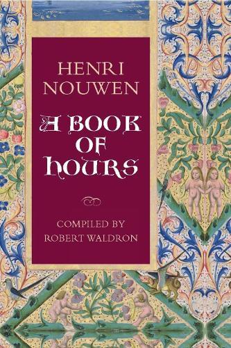 Henri Nouwen: A Book of Hours (Paperback)