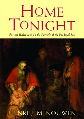 Home Tonight: Further Reflections on the Parable of the Prodigal Son (Paperback)