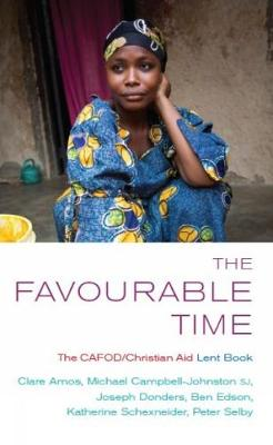 The Favourable Time: The CAFOD Christian Aid Lent Book (Paperback)