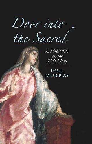 Door into the Sacred: A Meditation on the Hail Mary (Hardback)