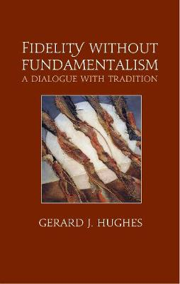 Fidelity without Fundamentalism: A Dialogue with Tradition (Paperback)