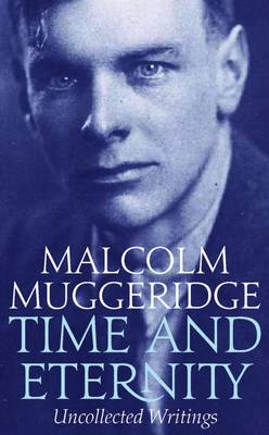 Time and Eternity: Uncollected Writings 1933-1983 (Paperback)