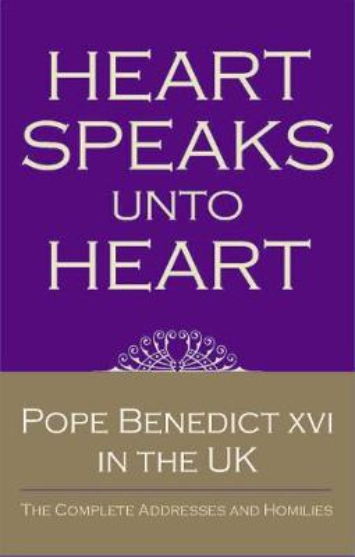Heart Speaks Unto Heart: Sermons and Addresses of Benedict XVI (Paperback)
