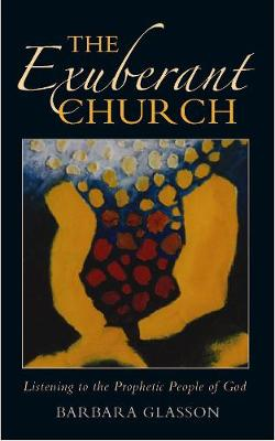 The Exuberant Church: Listening to the Prophetic People of God (Paperback)