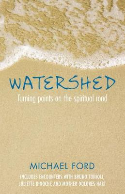 Watershed: Turning points on the spiritual road (Paperback)