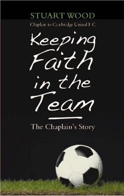Keeping Faith in the Team: The Football Chaplain's Story (Paperback)