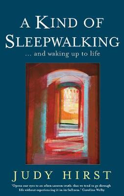 A Kind of Sleepwalking: And Waking Up To Life (Paperback)