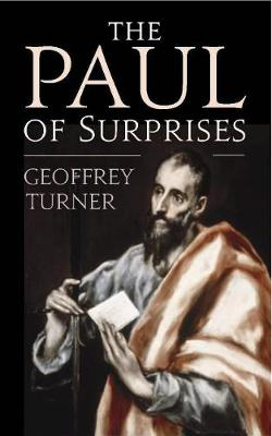 The Paul of Surprises: His Vision of the Christian Life (Paperback)