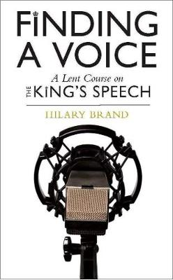 Finding a Voice: A Lent Course based on The King's Speech (Paperback)
