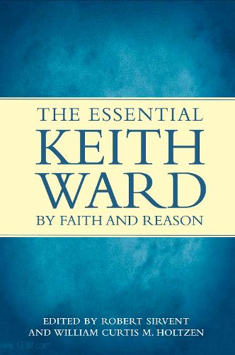 By Faith and Reason: The Essential Keith Ward (Paperback)