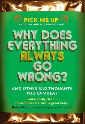 Why Does Everything Always Go Wrong?: And Other Bad Thoughts You Can Beat - Pick Me Up (Paperback)