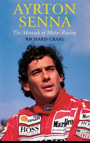 Ayrton Senna: The Messiah of Motor Racing (Paperback)