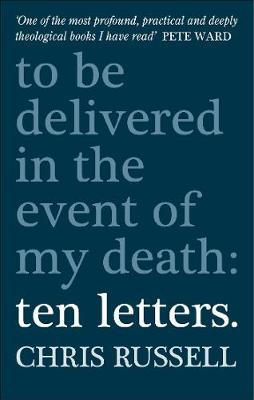 Ten Letters: To be delivered in the event of my death (Paperback)