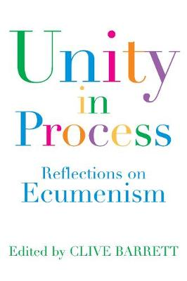 Unity in Process: Reflections on ecumenical activity (Paperback)