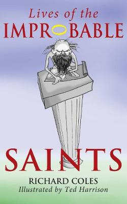 Lives of the Improbable Saints (Paperback)