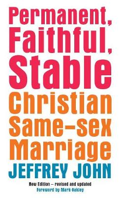 Permanent, Faithful, Stable: Christian Same-Sex Marriage (Paperback)