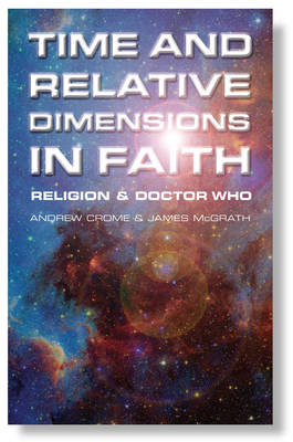Time and Relative Dimensions in Faith: Religion and Doctor Who (Paperback)