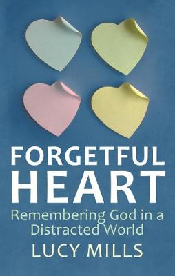 Forgetful Heart: Remembering God in a Distracted World (Paperback)