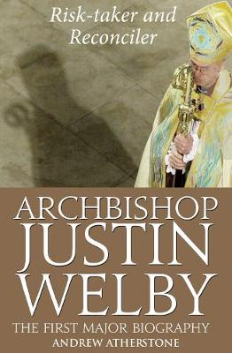 Archbishop Justin Welby: Risk-taker and Reconciler (Hardback)