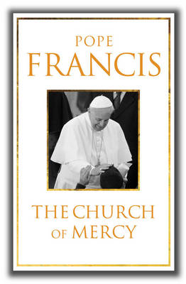 The Church of Mercy: His First Major Book: A Message of Hope for All People (Paperback)
