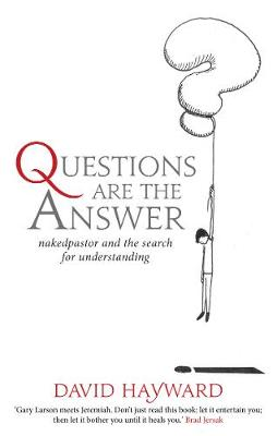 Questions Are The Answer: nakedpastor and the search for understanding (Paperback)