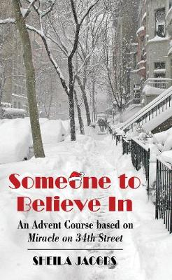Someone To Believe In: An Advent Course based on Miracle on 34th Street (Paperback)