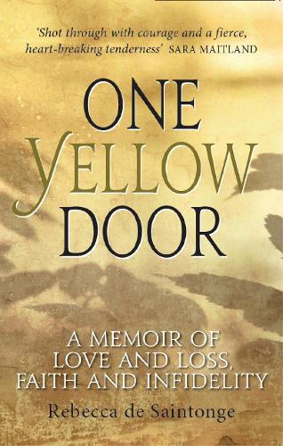 One Yellow Door: A memoir of love and loss, faith and infidelity (Paperback)