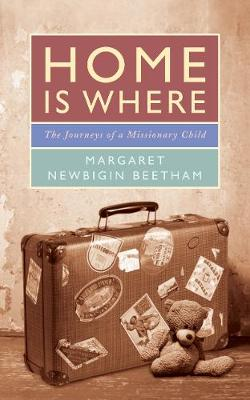Home is Where: The Journeys of a Missionary Child (Paperback)