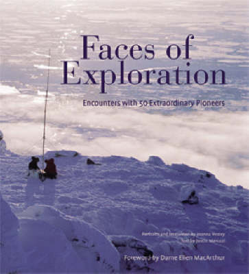 Faces of Exploration: Encounters with 50 Extraordinary Pioneers (Hardback)