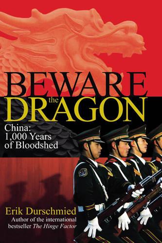 Beware the Dragon: China - 1000 Years of Bloodshed (Hardback)