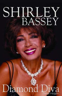 Shirley Bassey: Diamond Diva (Hardback)
