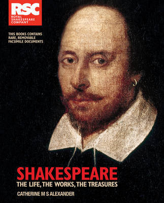 RSC Shakespeare: The Life, the Works, the Treasures (Hardback)