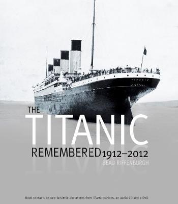 Titanic Remembered, 1912-2012 (Hardback)