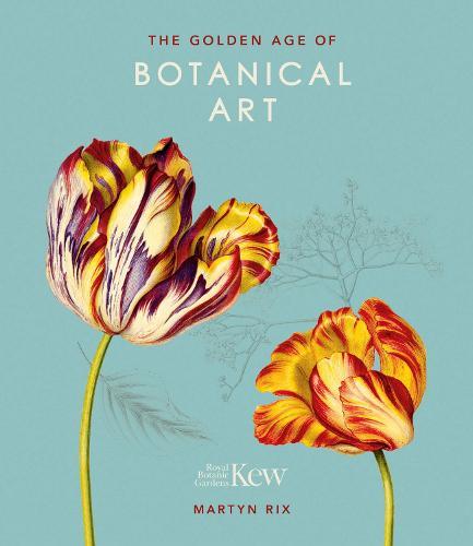 The Golden Age of Botanical Art: Royal Botanic Gardens, Kew (Hardback)