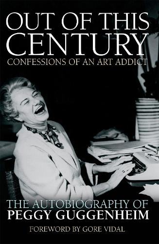 Out of This Century: Confessions of an Art Addict (Paperback)