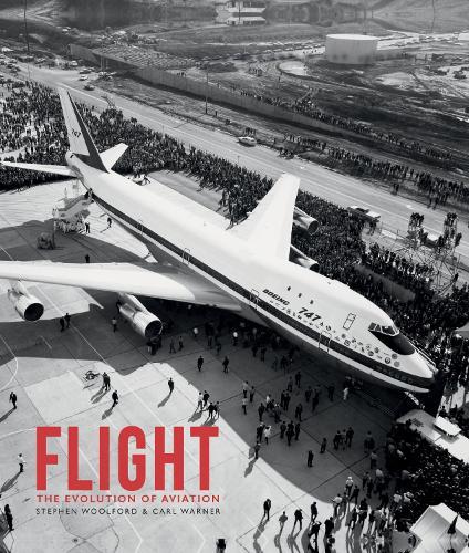 Flight: The Evolution of Aviation (Hardback)