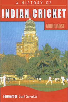 A History of Indian Cricket (Paperback)