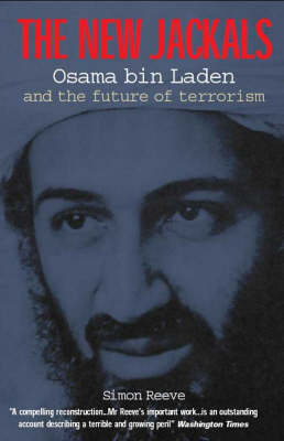The New Jackals: Osama bin Laden and the Future of Terrorism (Paperback)
