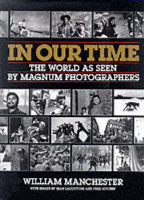 """In Our Time: World as Seen by """"Magnum"""" Photographers (Hardback)"""