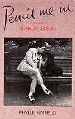 Pencil Me in: Memoir of Stanley Olson (Hardback)