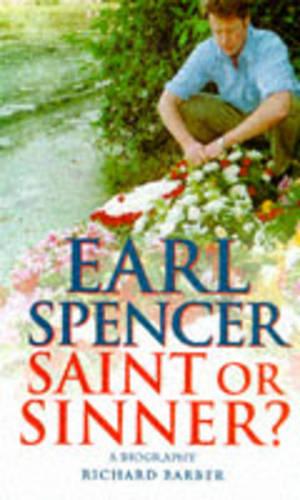 Earl Spencer: Saint or Sinner? (Paperback)