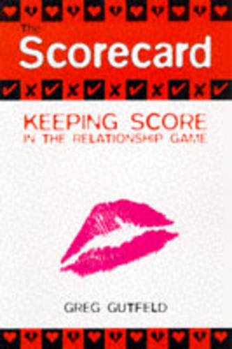 The Scorecard: The Official Point System for Keeping Score in the Relationship System (Paperback)