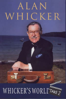 Whicker's World: Take 2 (Hardback)