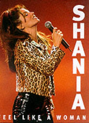 Shania: Feel Like a Woman (Hardback)