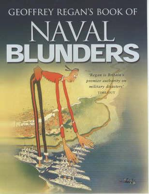 Geoffrey Regan's Book of Naval Blunders (Paperback)