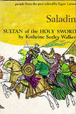 Saladin: Sultan of the Holy Sword - People from the Past S. (Hardback)